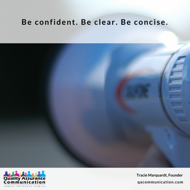 Be confident, be clear, be concise